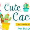 癒されるキュートなデザインに 可愛らしく優しいタッチのサボテンのイラスト素材「Free Download: Cute Cactus Patterns and Elements For Designers」